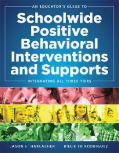 An Educator's Guide to Schoolwide Positive Behavioral Interventions and Supports: Integrating All Three Tiers