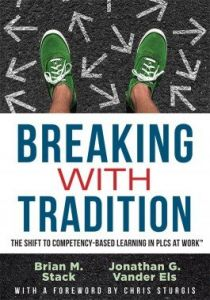 Breaking With Tradition: The Shift to Competency-Based Learning in PLCs at Work™