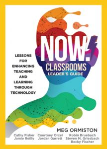 NOW Classrooms, Leader's Guide: Enhancing Teaching and Learning Through Technology