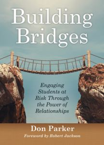 Building Bridges: Engaging Students at Risk Through the Power of Relationships