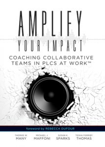 Amplify Your Impact: Coaching Collaborative Teams in PLCs at Work™