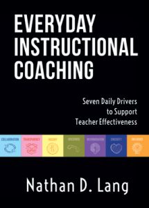 Everyday Instructional Coaching: Seven Daily Drivers to Support Teacher Effectiveness