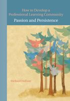 Passion and Persistence: How to Develop a Professional Learning Community DVD