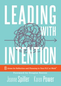 Leading With Intention: Eight Areas for Reflection and Planning in Your PLC at Work