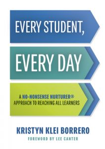 Every Student, Every Day: A No-Nonsense Nurturer Approach to Reaching All Learners