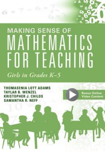 Making Sense of Mathematics for Teaching Girls in Grades K-5