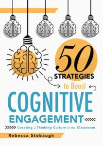 Fifty Strategies to Boost Cognitive Engagement: Creating a Thinking Culture in the Classroom