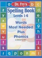 Dr. Fry's Spelling Book - Words Most Needed Plus Phonics, Levels 1-6