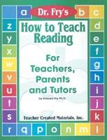 Dr. Fry's How to Teach Reading - for Teachers, Parents and Tutors
