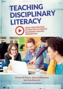 Teaching Disciplinary Literacy: Using Video Records of Practice to Improve Secondary Teacher Preparation