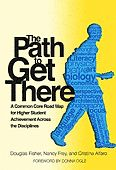 The Path to Get There: Literacy Learning for Higher Student Achievement Across the Disciplines