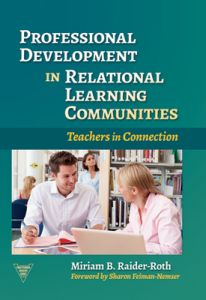 Professional Development in Relational Learning Communities: Teachers in Connection