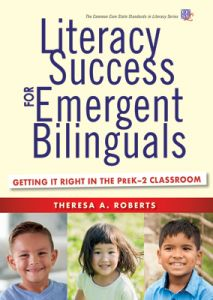 Literacy Success for Emergent Bilinguals: Getting It Right in the PreK–2 Classroom