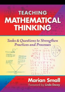 Teaching Mathematical Thinking: Tasks & Questions to Strengthen Practices and Processes