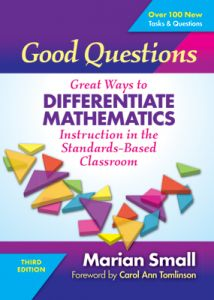 Good Questions: Great Ways to Differentiate Mathematics Instruction in the Standards-Based Classroom, 3rd Edition