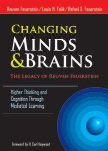 Changing Minds and Brains: The Legacy of Reuven Feuerstein: Higher Thinking and Cognition Through Mediated Learning