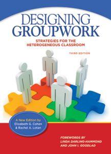 Designing Groupwork: Strategies for the Heterogeneous Classroom, Third Edition