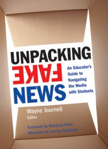Unpacking Fake News: An Educator's Guide to Navigating the Media with Students
