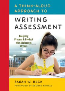 A Think-Aloud Approach to Writing Assessment: Analyzing Process & Product with Adolescent Writers