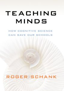 Teaching Minds: How Cognitive Science Can Save Our Schools