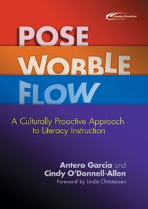 Pose, Wobble, Flow: A Culturally Proactive Approach to Literacy Instruction