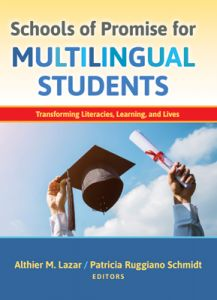 Schools of Promise for Multilingual Students: Transforming Literacies, Learning, and Lives