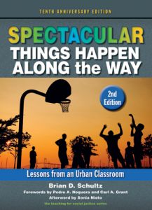 Spectacular Things Happen Along the Way: Lessons from an Urban Classroom, 10th Anniversary Edition