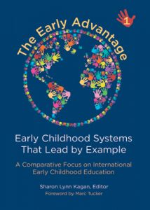 The Early Advantage 1 – Early Childhood Systems That Lead by Example: A Comparative Focus on International Early Childhood Education