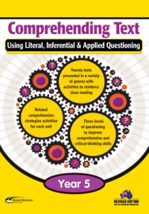 Comprehending Text Using Literal, Inferential & Applied Questioning, Year 5
