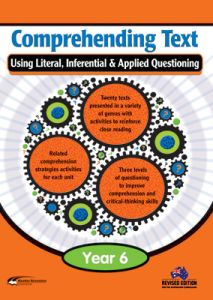 Comprehending Text Using Literal, Inferential & Applied Questioning, Year 6