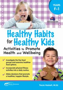 Healthy Habits for Healthy Kids, Years F–1: Activities to Promote Health and Wellbeing