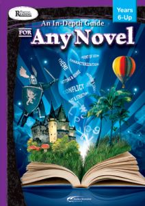 Rigorous Reading: An In-Depth Guide for Any Novel, Years 6-Up