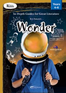 Rigorous Reading: In-Depth Guides for Great Literature: Wonder