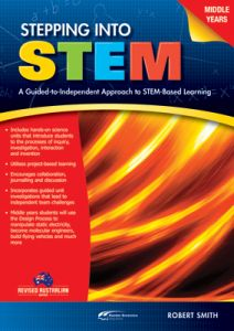 Stepping Into STEM Middle Years: A Guided-to-Independent Approach to STEM-Based Learning