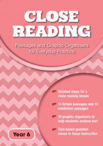 Close Reading: Passages and Graphic Organisers for Everyday Practice - Year 6