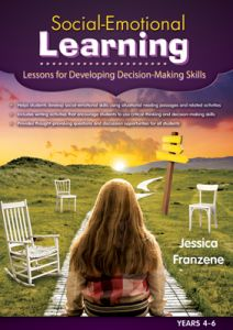 Social-Emotional Learning: Lessons for Developing Decision-Making Skills Years 4-6