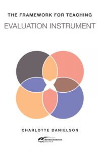 The Framework for Teaching Evaluation Instrument, 2013 Edition