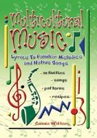Multicultural Music: Lyrics to Familiar Melodies and Native Songs