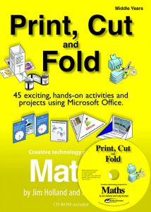 Print, Cut and Fold: Creative Technology Projects for Maths