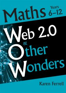 Web 2.0 and Other Wonders: Maths Years 6-12