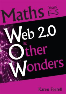Web 2.0 and Other Wonders: Maths Years F-5