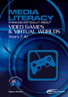Media Literacy: Thinking Critically About Video Games & Virtual Worlds