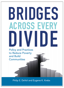 Bridges Across Every Divide: Policy and Practices to Reduce Poverty and Build Communities