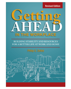 Getting Ahead in the Workplace: Building Stability and Resources for a Better Life at Work and Home, Revised Edition