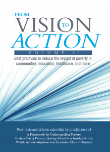 From Vision to Action, Volume II: Best Practices to Reduce the Impact of Poverty in Communities, Education, Healthcare, and More