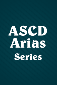 ASCD Arias Series