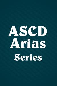 ASCD Arias Series