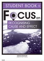 Focus on Reading: Recognising Cause and Effect - Student Book D