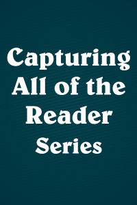 Capturing All of the Reader Series