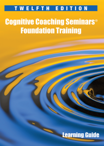 Cognitive Coaching Seminars Foundation Training Learning Guide, 12th Edition
